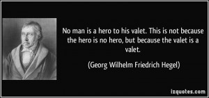 valet. This is not because the hero is no hero, but because the valet ...