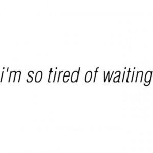 Infertility Heartbroken, Tired Of Waiting Quotes, So Heartbroken ...