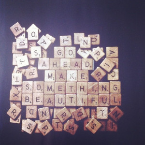Use scrabble letters to create quotes then take pics of them.