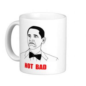 Barack Obama Not Bad Face