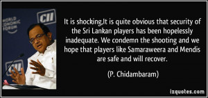 More P. Chidambaram Quotes