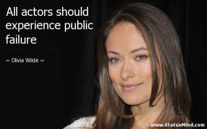 ... experience public failure - Olivia Wilde Quotes - StatusMind.com