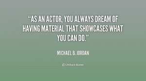 File Name : quote-Michael-B.-Jordan-as-an-actor-you-always-dream-of ...