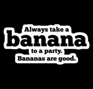 ... › Portfolio › Dr Who quotes - always take a banana to a party
