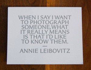 ... what it really means is that I'd like to know them.-Annie Leibovitz