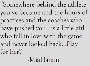 soccer, quotes, sayings, girl, game, mia hamm