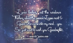 was looking out the windows Thinking about the person I care most ...