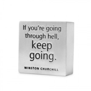... If You're Going Through Hell, Winston Churchill Quote | UncommonGoods