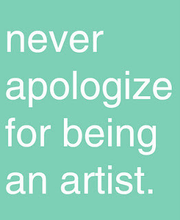 quotes about life never apologize for being an artist Quotes about ...