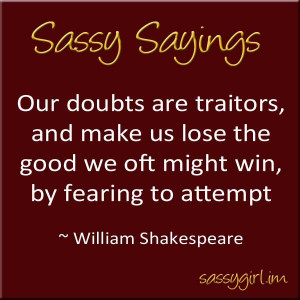 Sassy Sayings - Our doubts are traitors