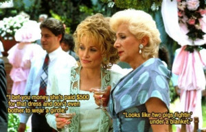 Dolly Parton & Olympia Dukakis ~ Steel Magnolias (1989) - Movie Quotes ...