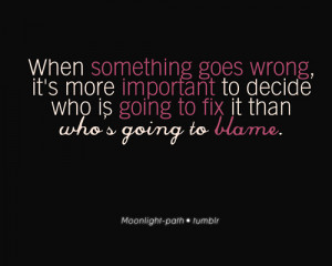 ... something goes wrong, it's more important to… – Life hack Quote