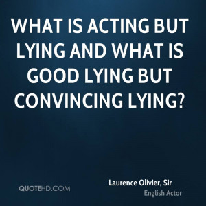 Laurence Olivier, Sir Quotes