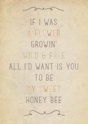 Honey Bee Quotes Be my honey bee.