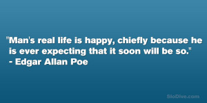 "... he is ever expecting that it soon will be so."" – Edgar Allan Poe"