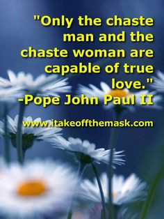 ... Pope John Paul II READ MORE Quotes on Purity... http://wp.me/pcyyB-3fH