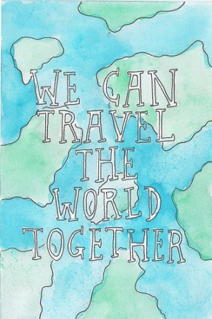 We can travel the world together! - http://wanelo.com/p/4035628/video ...