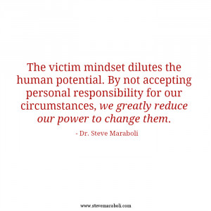 The victim mindset produces a delusion of fault and blame that blinds ...