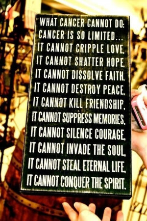 What cancer cannot do... Motivation   Love   Cancer   Quotes ...
