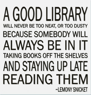 library quote I told Eric that when I die I want a library built in my ...