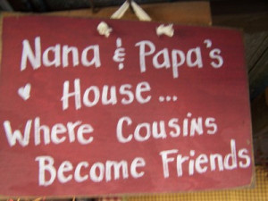 Nana Sayings And Quotes Nana and papa's house where