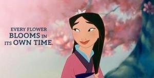 Mulan flower quote via www.Facebook.com/DisneylandForMisfits