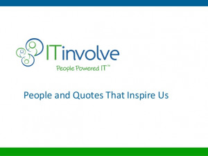 Quotes that inspire us at ITinvolve