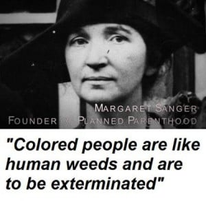 racist quote from the founder of Planned Parenthood, Margaret Sanger ...