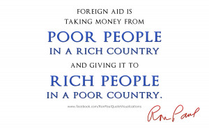 ... and Presidential Candidate Ron Paul does not like foreign aid