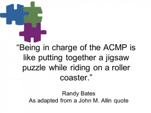 Being in charge of the ACMP is like putting together a jigsaw puzzle ...