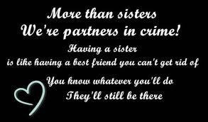 ... funny sisters are partners in crime sisters are partners in crime