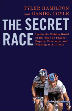The Secret Race: Inside the Hidden World of the Tour de France: Doping ...