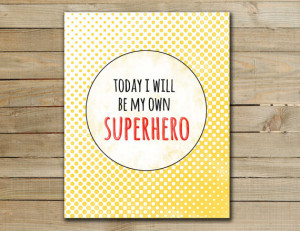 ... Inspirational Superhero Quotes For Kids , Superhero Quotes