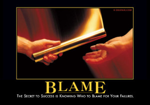 The secret to success is knowing who to blame for your failures.
