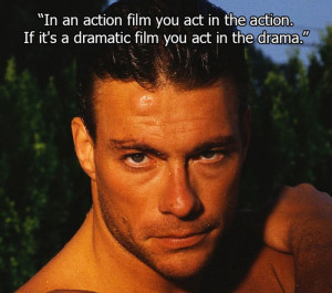 Jean Claude Van Damme Quotes.