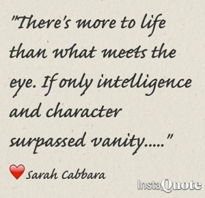 quotes #life #vanity #intelligence #character #author #sarahcabbara