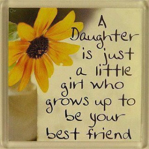 My daughter is my best friend inspiration