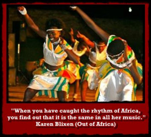 ... you have caught the rhythm of Africa, you find out that it is the