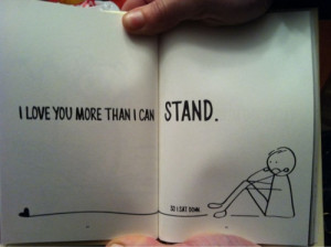 love_you_more_than_i_can_stand_quote