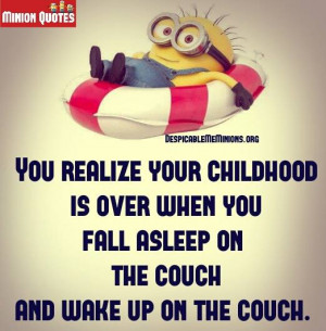 Childhood quotes - Minion Quotes