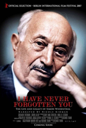 ... Have Never Forgotten You: The Life & Legacy of Simon Wiesenthal