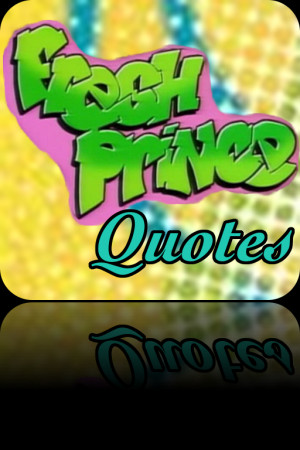 Fresh Prince Quotes