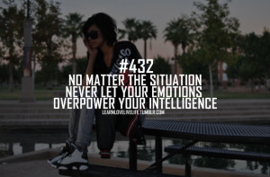 No Matter The Situation Never Let You Emotions Overpower