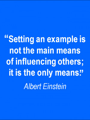 Setting examples has strong leadership influence on others.