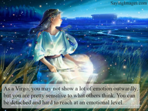As a Virgo, you may not show a lot of emotion outwardly, but you are ...