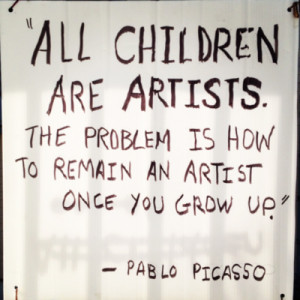 All children are artists. The problem is how to remain an artist once ...