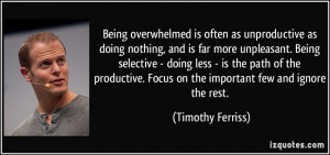 Being overwhelmed is often as unproductive as doing nothing, and is ...