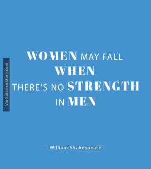 ... Women may fall when there's no strength in men.