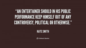 An entertainer should in his public performance keep himself out of ...