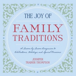 The Joy of Family Traditions: A Season-by-Season Companion to ...